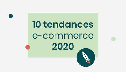 10 tendances e-commerces 2020