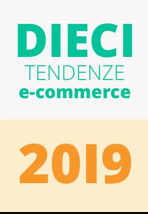 10 tendenze e-commerce 2019